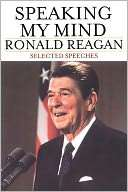 Speaking My Mind: Selected Ronald Reagan