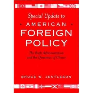 Special Update to American Foreign Policy The Bush