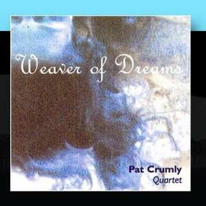 Weaver Of Dreams Pat Crumly Quartet Music