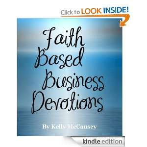 Faith Based Business Devotions Kelly McCausey  Kindle