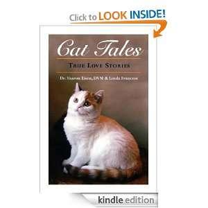 Cat Tales True Love Stories (1) Dr. Sharon Eisen/ Linda francese