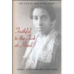 Faithful to the Task at Hand: The Life of Lucy Diggs Slowe