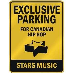 FOR CANADIAN HIP HOP STARS  PARKING SIGN MUSIC