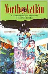 North to Aztlan A History of Mexican Americans in the United States