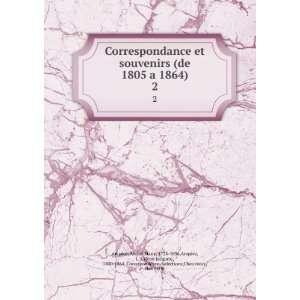 Correspondance et souvenirs de 1805 a 1864, de André Marie Ampere