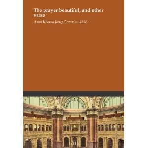 beautiful, and other verse: Anna J. (Anna Jane) Granniss  1856: Books