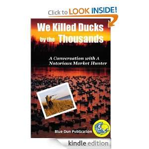 the Thousands (Interview With A Game Poacher And Market Duck Hunter