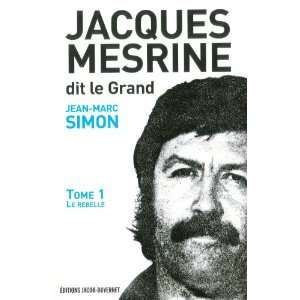 Jacques Mesrine dit le Grand (French Edition