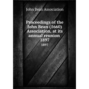 , at its annual reunion . 1897: John Bean Association: Books