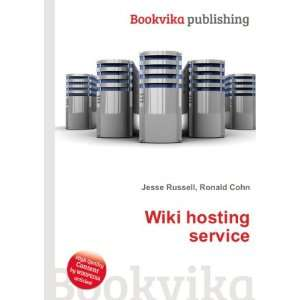 Wiki hosting service: Ronald Cohn Jesse Russell: Books