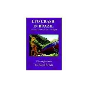 UFO Crash in Brazil (9781585091058) Roger K. Leir Books
