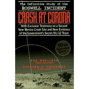 Crash at Corona  The U. S. Military Retrieval and Cover up of a UFO