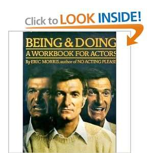 and Doing A Workbook for Actors. (9780825699221) Eric Morris Books