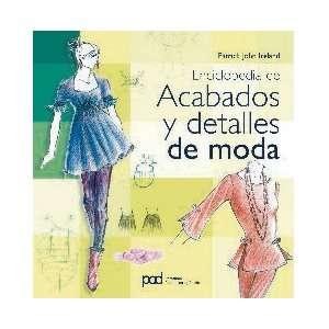 Enciclopedia de acabados y detalles de moda (9788434234499