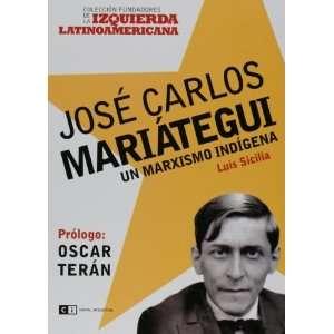 Jose Carlos Mariategui (Fundadores De La Izquierda Latinoamericana