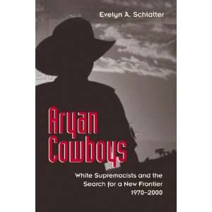 Aryan Cowboys: White Supremacists and the Search for a New