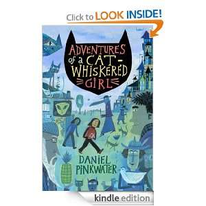 Adventures of a Cat Whiskered Girl Daniel Pinkwater