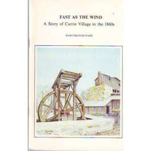 wind: A story of Curtin Village in the 1860s: Mary Frances Ward: Books