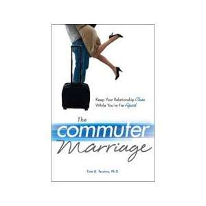 The Commuter Marriage: Ph.D. Tina B. Tessina: Books