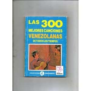 Las 300 Mejores Canciones Venezolanos De Todos Los Tiempos