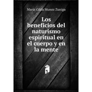 en el cuerpo y en la mente.: Maria Gilda Munoz Zuniga: Books