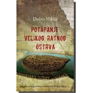 Potapanje velikog ratnog ostrva (9788652101498): Dusan