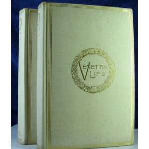 VENETIAN LIFE VOL.one and Two WILLIAM DEAN HOWELLS Books