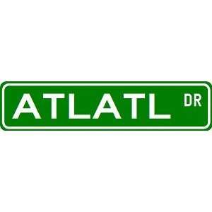 ATLATL Street Sign   Sport Sign   High Quality Aluminum