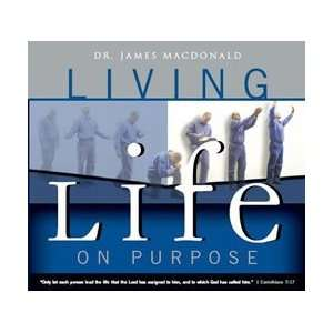 : Living Life on Purpose: James MacDonald, Dr. James MacDonald: Books