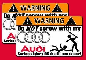 Funny Audi Warning Sticker Q7 Q5 R8 A3 A4 A5 A6 S model