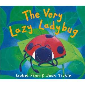 The Very Lazy Ladybug (0805428000072): Isobel Finn, Jack Tickle: Books