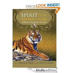 Spirit of the Siberian Tiger Folktales of the Russian Far East