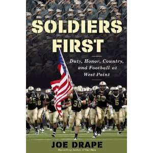 Soldiers First Duty, Honor, Country, and Football at West Point Joe