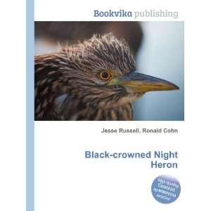 Black crowned Night Heron Ronald Cohn Jesse Russell Books