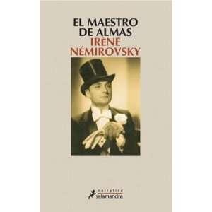 EL MAESTRO DE ALMAS (9788498382099): NEMIROVSKY IRENE: Books
