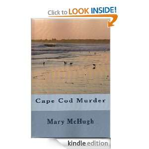 Cape Cod Murder: Mary McHugh:  Kindle Store