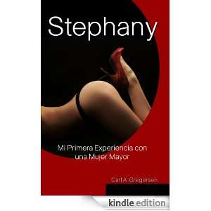 Stephany Mi Primera Experiencia con una Mujer Mayor (Spanish Edition
