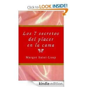Los 7 secretos del placer en la cama (Spanish Edition) Margot Saint