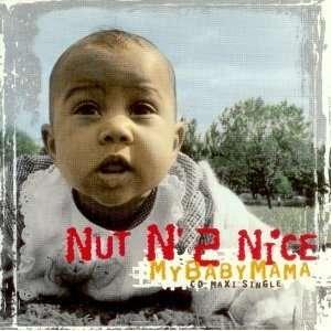 My Baby Mama {Cassette Single}: Nut N 2 Nice: Music