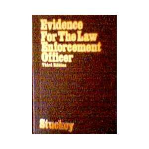 Evidence for the Law Enforcement Officer: Gilbert B. Stuckey
