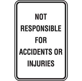 And Business Sign   Not Responsible For Accidents Or Injuries