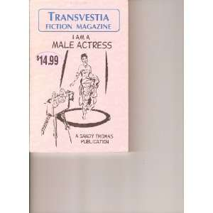 Transvestia Fiction Magazine, I Am A Male Actress: Sandy Thomas: Books