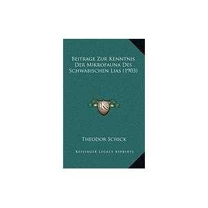 Lias (1903) (German Edition) (9781168866462) Theodor Schick Books