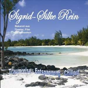 Entspannung Chillout Sigrid Slike Rein & Experience Deluxe Music
