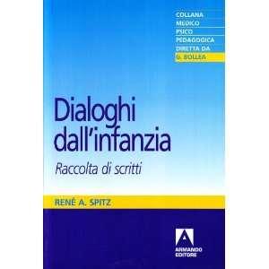 infanzia. Raccolta di scritti (9788883580239): René A. Spitz: Books