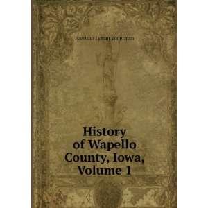 of Wapello County, Iowa, Volume 1 Harrison Lyman Waterman Books