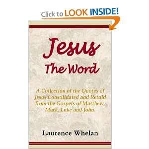 Jesus: The Word (9780738800226): laurence Whelan: Books