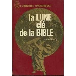 La Lune Cle De La Bible: Jean Sendy: Books