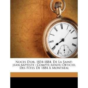 Noces Dor, 1834 1884, De La Saint jean baptiste: Compte