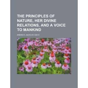 , and a voice to mankind (9781235833298) Andrew Jackson Davis Books